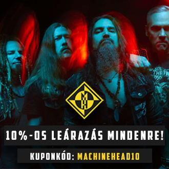 Kuponkód: MACHINEHEAD10