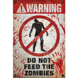 poszter Warning - The Not Feed The Zombies - PYRTheMIS POSTERS, PYRAMID POSTERS